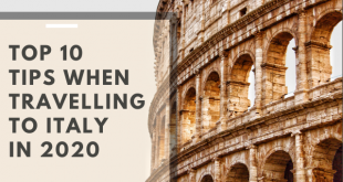Top ten tips while travelling to Italy in 2020